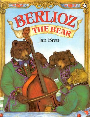 Berlioz the Bear By Brett, Jan
