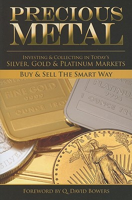 Precious Metal Investing and Collecting in Today's Market By Whitman Publishing (COR)